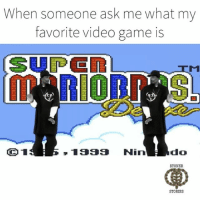 Best video game ever 😂 tag a friend 👍 follow @stonerstoriescommunity and my crew @dabbedoutnlaughin @billy.tees and @thydabcritic 👌: When someone ask me what my  favorite video game is  SITEL  RIO  CO 1  do  1999 Nin  STONER  STORIES Best video game ever 😂 tag a friend 👍 follow @stonerstoriescommunity and my crew @dabbedoutnlaughin @billy.tees and @thydabcritic 👌