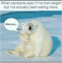 Funny, Instagram, and Savage: When someone asks if I've lost weight  but I've actually been eating more.  umor me pink  Bless you... @yourmomsatonmyface was voted the most savage account on Instagram by the International Association of Savages! A must follow for sure!