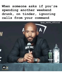 Drunk, Memes, and Pop: When someone asks if you're  spending another weekend  drunk, on tinder, ignoring  calls from vour command  pop_smoke_official  I A  UFC UFC What are y'all up to this weekend?