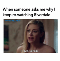 : When someone asks me why [  keep re-watching Riverdale  riv  erdales thecw  l love Jughead