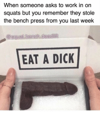 😌🖕🏻🍆: When someone asks to work in on  squats but you remember they stole  the bench press from you last week  @squat. bench deadlift  EAT A DICK 😌🖕🏻🍆
