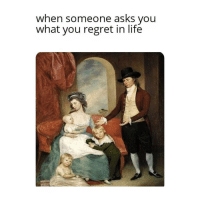 Life, Regret, and Classical Art: when someone asks you  what you regret in life This