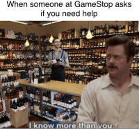 Gamestop, Help, and Asks: When someone at GameStop asks  if you need help  tee  know more than vou Excuse me?