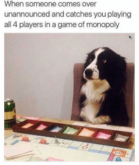 Funny, Monopoly, and Game: When someone comes over  unannounced and catches you playing  all 4 players in a game of monopoly Oh, hey.. @champagneemojis