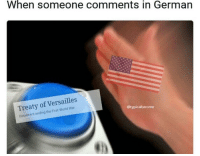 @typicalterome Sus: When someone comments in German  Treaty of Versailles  Document ending the First World Cotypicalterome @typicalterome Sus