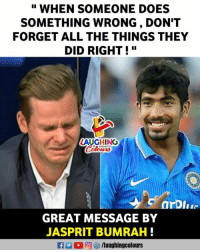 """#SteveSmith #JaspritBumrah: """" WHEN SOMEONE DOES  SOMETHING WRONG , DON'T  FORGET ALL THE THINGS THEY  DID RIGHT!""""  AUGHING  GREAT MESSAGE BY  JASPRIT BUMRAH #SteveSmith #JaspritBumrah"""