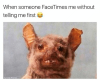 Funny, Hello, and Memes: When someone FaceTimes me without  telling me first  age Pranks  OLAun Oh hello...  Like Ownage Pranks for MORE funny pics!