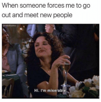 Memes, 🤖, and Togo: When someone forces me togo  out and meet new people  Odabmoms  Hi. I'm miserable Oh hey (@dabmoms)
