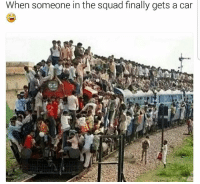 Fam, Lit, and Memes: When someone in the squad finally gets a car Aye it lit fam🤣