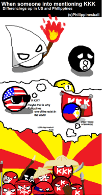 I am op forgotings who gibings me idea, but here it is. [PINOY PRAYD INTENSIFIES]  -Anito (also imgur link: http://imgur.com/OuvL5d2): When someone into mentioning KKK  Differencings op in US and Philippines  (c)Philippinesba  KKK?  maybe that is why  Philippines  one of the racist in  the world  IPNOY PRIDE  (c) Philippines ball I am op forgotings who gibings me idea, but here it is. [PINOY PRAYD INTENSIFIES]  -Anito (also imgur link: http://imgur.com/OuvL5d2)