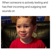 """Texting, Text, and Someone: When someone is actively texting and  has their incoming and outgoing text  sounds on  @MasiPopal """"Turn that sh*t off!"""" 😂💯 https://t.co/ZVpaQKwUO0"""