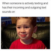 We get it , you have friends: When someone is actively texting and  has their incoming and outgoing text  sounds on  @MasiPopa We get it , you have friends