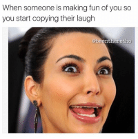 Fucking, Memes, and 🤖: When someone is making fun of you so  you start copying their laugh  @beentheretho Shut it you fucking hyena 🖕🏼rp @beentheretho goodgirlwithbadthoughts 💅🏻