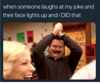 I Did That: when someone laughs at my joke and  their face lights up and i DID that  RY  IVE