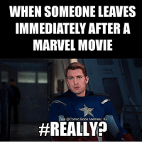 Tag your friends 😂🍻: WHEN SOMEONE LEAVES  IMMEDIATELY AFTER A  MARVEL MOVIE  Via @Comic Book Memes IG  Tag your friends 😂🍻