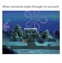 Dank, Caffeine, and Caffeinated: When someone looks through my account  Caffeine lmao my account is slowly dying • Follow my other accounts @quornhubv2 and @irepostshittymemes •