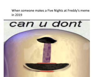 25+ Best Five Nights at Freddy's Memes   Five Night at Freddys Memes