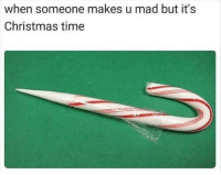 Christmas, Memes, and Time: when someone makes u mad but it's  Christmas time Sweet but stabby 😁 goodgirlwithbadthoughts 💅🏼