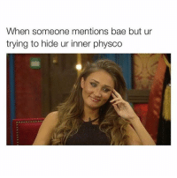 Bae, Memes, and 🤖: When someone mentions bae but ur  trying to hide ur inner physco 🙃🙃🙃 I'm fine...I'm FINE 🔪🔪🔪 rp @confessionsofablonde ❤️ goodgirlwithbadthoughts 💅🏻