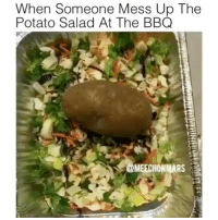 When Someone Mess Up The  Potato Salad At The BBQ  COMEECHONNARS DEAD 😂💀💀 @funnyblack.s ➡️ TAG 5 FRIENDS ➡️ @meechonmars (Credit) ➡️ TURN ON POST NOTIFICATIONS
