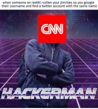 """Dank, Google, and Meme: when someone on reddit rustles your jimmies so you google  their username and find a twitter account with the same name  CN  HACKERMAN <p>Ad🅱anced Doxxing Tactics 2017 (by kemtrale ) via /r/dank_meme <a href=""""http://ift.tt/2u5KwC2"""">http://ift.tt/2u5KwC2</a></p>"""
