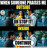 Indianpeoplefacebook, Outsiders, and Stop It: WHEN SOMEONE PRAISES ME  OUTSIDE  LA GHENG  OH STOP IT!  i  INSIDE  CONTINUE  laughing colours com Truth About Girls.. :P :V