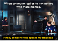 "Dank, Meme, and Memes: When someone replies to my memes  with more memes.  Finally someone who speaks my language <p>MEMERS via /r/dank_meme <a href=""http://ift.tt/2oR1DTb"">http://ift.tt/2oR1DTb</a></p>"