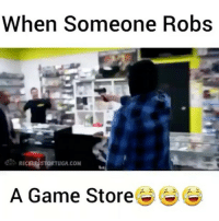 Memes, PlayStation, and Ps4: When Someone Robs  RECKLE STORTUGA.coM  A Game Store Tag a friend😂 - Follow us (@cod.ig) for more!~ ➖➖➖➖➖➖➖➖➖➖➖➖➖➖ ▶️Welcome to cod.ig◀️ ▶️Daily black ops 3 posts◀️ ▶️ Follow us @cod.ig ◀️ ➖➖➖➖➖➖➖➖➖➖➖➖➖ 🎮Credits: unknown 🎮Double tap it!❤️ 🎮Leave a comment💬 🎮Tag 3 friends👥 ➖➖➖➖➖➖➖➖➖➖➖➖➖ 💯Shoutout For Shoutout? DM!😉 💰Cheap shoutout? DM!💸 ⌛️Daily Call of Duty Posts!👌🏼 👍Wanna send clips?Dm!💻 ➖➖➖➖➖➖➖➖➖➖➖➖➖ ⬇Partners⬇️ 👤 @ae.swizy 👤 @gameclips.ig 👤 @thegamingclips ➖➖➖➖➖➖➖➖➖➖➖➖➖ Tags: codbo3 cod blackops3 bo3 callofduty gaming xboxone ps4 playstation likeforlike likethispic rocketleague scufgaming xboxone xbox xbox360 gaming gamer games ps4 playstation videogames gta likethis followme like4like follow likethispic gtav bf1 battlefield gtastunts
