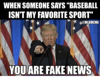 "Fake, Mlb, and Ares: WHEN SOMEONE SAYS ""BASEBALL  ISN'T MY FAVORITE SPORT""  x +@MLBMEME  YOU ARE FAKE NEWS THANK YOU Baseball for being the best!!!"