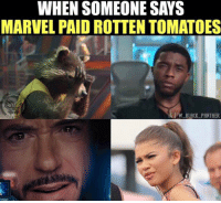 Deadpool, Avengers, and Black: WHEN SOMEONE SAYS  MARVEL PAID ROTTEN TOMATOES  BLACK PANTHER ~Deadpool