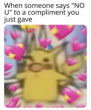"https://t.co/UjEz44tF7n: When someone says ""NO  U"" to a compliment you  just gave https://t.co/UjEz44tF7n"