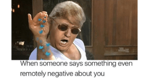31 Funny Salt Bae Memes Worth The High Cholesterol: When someone says something even  remotely negative about you 31 Funny Salt Bae Memes Worth The High Cholesterol