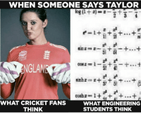 Memes, Cricket, and Engineering: WHEN SOMEONE SAYS TAYLOR  ENGLAM  C02  WHAT CRICKET FANS  THINK  WHAT ENGINEERING  STUDENTS THINK 🤣🤣