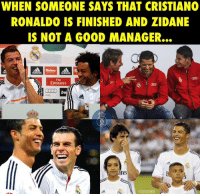 Memes, 🤖, and Tes: WHEN SOMEONE SAYS THAT CRISTIANO  RONALDO IS FINISHED AND ZIDANE  IS NOT A GOOD MANAGER...  A maison A m  Fly  Emirates  tes  CRISINHO That moment 😂😂  -CRISINHO