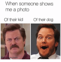 Memes, 🤖, and Dog: When someone shows  me a photo  Of their kid  Of their dog  @dogsbeingbasic Spare me my valuable time and show me your pup. @bustle