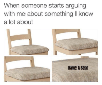 Humans of Tumblr, Set, and I Know: When someone starts arguing  with me about something I know  a lot about  Have A set