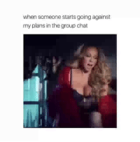 Funny, Group Chat, and Chat: when someone starts going against  my plans in the group chat 😂😂