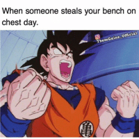 Chest Day, Theme, and Not Today: When someone steals your bench on  chest day.  official  Gainz.  Theme Not today homie, not today.