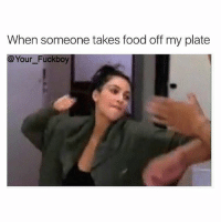 Food, Fuckboy, and Memes: When someone takes food off my plate  @Your_Fuckboy Not today Satan 👊🏼 Make sure you follow @your_fuckboy @your_fuckboy @your_fuckboy @your_fuckboy