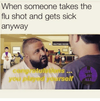 🤦🏽‍♂️🤦🏽‍♂️🤦🏽‍♂️: When someone takes the  flu shot and gets sick  anyway  WAITING ROOM  congratulations  you playedyoursl  IG/FB  HOLISTI 🤦🏽‍♂️🤦🏽‍♂️🤦🏽‍♂️