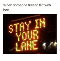 Chill you Beezy! 😡🖕: When someone tries to flirt with  bae  STAY IN  YOUR  LANE Chill you Beezy! 😡🖕