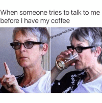 Finance, Funny, and Coffee: When someone tries to talk to me  before I have my coffee  ady  orkcity  wy  one Not today Sharon from finance, not today (@newyorkcitylady)