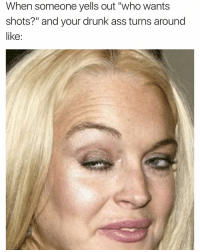 "Somebody say my middle name?🤤 girlsthinkimfunnytwitter 3dayweekend memorialdayweekend saturatedsaturday lindsaylohan: When someone yells out ""who wants  shots?"" and your drunk ass turns around  like: Somebody say my middle name?🤤 girlsthinkimfunnytwitter 3dayweekend memorialdayweekend saturatedsaturday lindsaylohan"