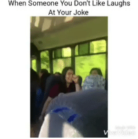 Lmao 😂😂: When Someone You Don't Like Laughs  At Your Joke Lmao 😂😂