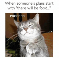 "Food, Gym, and Attention: When someone's plans start  with ""there will be food...""  .PROCEED. You have my attention... . @doyoueven 💯"