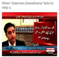 Fail, Memes, and Express: When Suleman Dawakhana' fails to  help u  akir  PM Nawaz Sharif expresses deep Sorro  01:06 PM