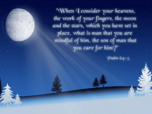 """Christmas Religious Wallpaper for Desktop - WallpaperSafari: """"When T consider your heavens,  the work of your fingers, the moon  and the stars, which you have set in  place, what is man that you are  mindful of him, the son  for him?""""  man that  You care  Psalm 8:4-5 Christmas Religious Wallpaper for Desktop - WallpaperSafari"""