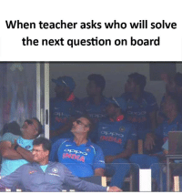 next question: When teacher asks who will solve  the next question on board  아가。。  oppo