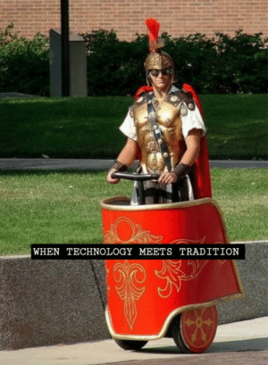Technology, Rome, and One: WHEN TECHNOLOGY MEETS TRADITION Stop lamenting the sack of Rome and get one of these