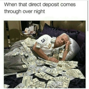Facebook, Page, and Goo: When that direct deposit comes  through over night Waking up just a lil bit richer. | https://goo.gl/i7OmJs - Join my facebook page